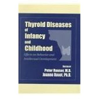 Thyroid Diseases of Infancy and Childhood - Effects on Behavior and In