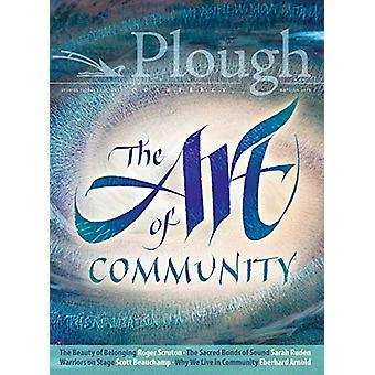 Plough Quarterly No. 18 - The Art of Community by Scott Beauchamp - 9