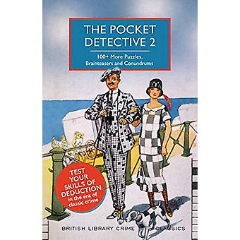 The Pocket Detective 2 - 100+ More Puzzles - Brainteasers and Conundru