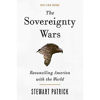 The Sovereignty Wars - Reconciling America with the World by Stewart P