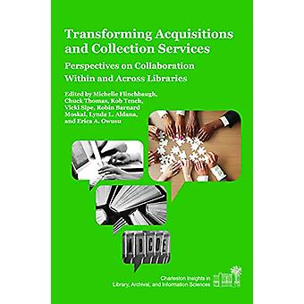 Transforming Acquisitions and Collection Services - Perspectives on Co