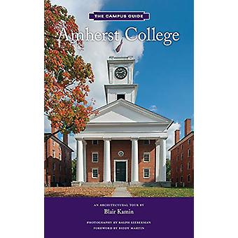 Amherst College - An Architectural Tour by Blair Kamin - 9781616898229
