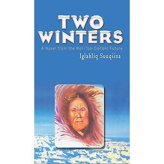 TWO WINTERS by SUUQIINA & IGLAHLIQ