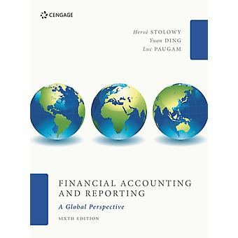 Financial Accounting and Reporting  A Global Perspective by Herve Stolowy & Michel Lebas & Yuan Ding
