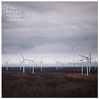 Pia Fraus - Field Ceremony [CD] USA import
