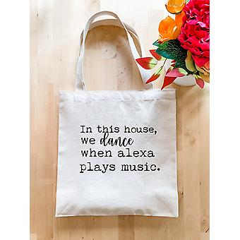 In This House We Dance When Alexa Plays Music - Tote Bag