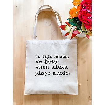 In dit huis dansen we wanneer Alexa speelt muziek - Tote Bag