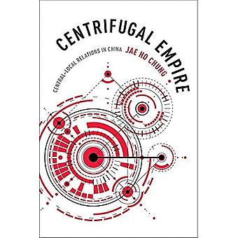 Centrifugaal Empire: Centrale-Local betrekkingen in China