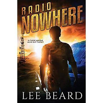 Radio Nowhere by Lee Beard - 9780692879542 Book