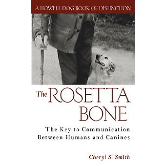 The Rosetta Bone - The Key to Communication Between Canines and Humans