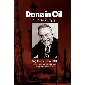 Done In Oil - An Autobiography by J. Howard Marshall - 9780890969878 B