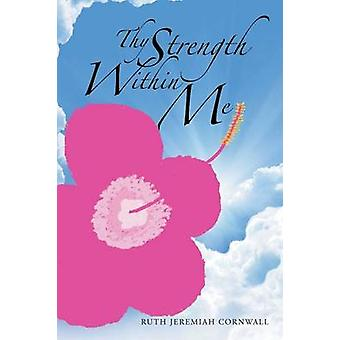 Thy Strength Within Me by Thy Strength Within Me - 9781490734415 Book