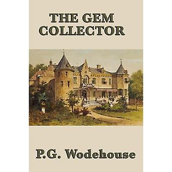 The Gem Collector by P G Wodehouse - 9781604598247 Book