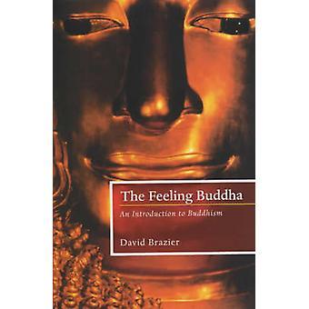 Tunne Buddha - Johdatus buddhalaisuuteen David Brazier - 97