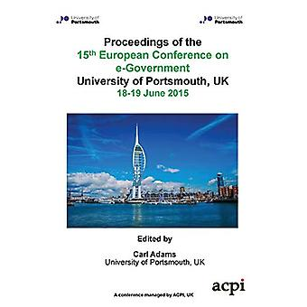 Proceedings of the 15th European Conference on eGovernment - ECEG 2015