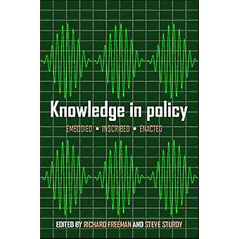 Knowledge in Policy Embodied Inscribed Enacted