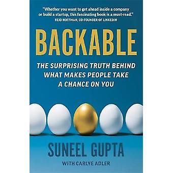 Backable Die überraschende Wahrheit hinter dem, was Menschen dazu bringt, eine Chance auf Sie zu nehmen