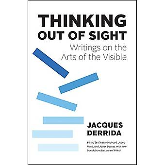 Thinking Out of Sight by Jacques Derrida