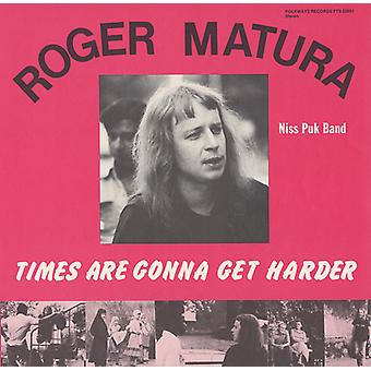 Roger Matura & the Niss Puk Band - Times Are Gonna Get Harder [CD] USA import