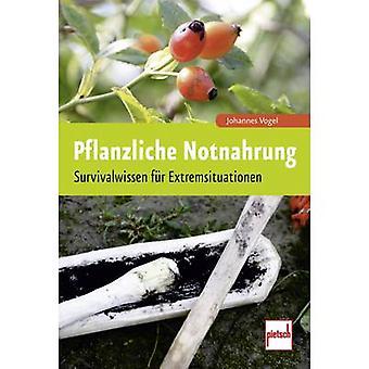 Pietsch Pflanzliche Notnahrung - Survivalwissen für Extremsituationen 978-3-613-50763-0
