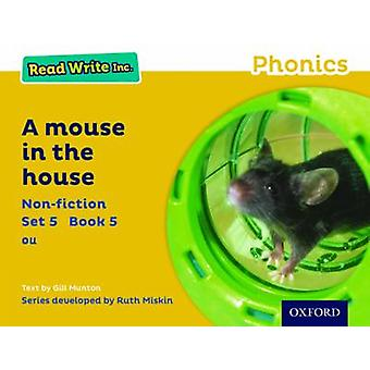 Read Write Inc. Phonics - Yellow Set 5 Non-Fiction 5 a Mouse in the Ho