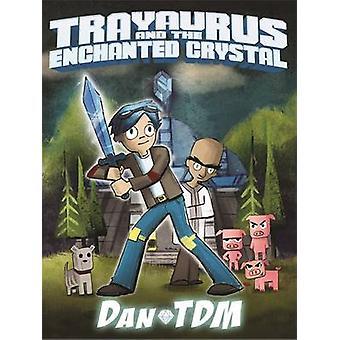 DanTDM - Trayaurus och förtrollad kristall av DanTDM - Daniel mitten