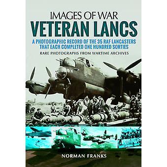 Veterano Lancs - una documentazione fotografica della 35 Lancasters di RAF che Ea