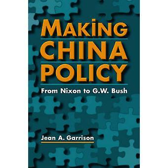 Une politique de la Chine - de Nixon à George w. Bush de Jean A. Garrison - 97