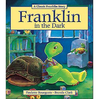 Franklin pimeässä Paulette Bourgeois - 9781771380072 kirja