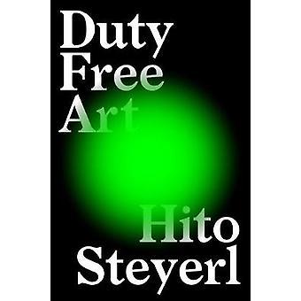 Duty Free Art - sztuka w epoce wojny domowej Planet przez Hito Steyerl