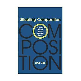 Situering van de compositie - Composition Studies and the Politics of Locati