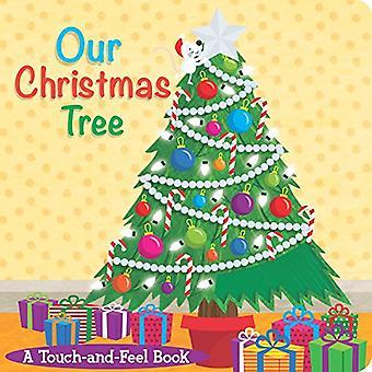 Notre arbre de Noël: Un livre de Touch-And-Feel (Touch-and-Feel livres)