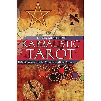 Kabbalistische Tarot: De Joodse wijsheid in de grote en kleine Arcana