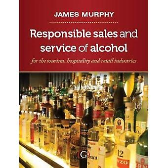 Responsible Sales, Service and Marketing of Alcohol: For the Tourism, Hospitality and Retail Industries