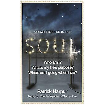 A Complete Guide to the Soul by Patrick Harpur - 9781846041860 Book