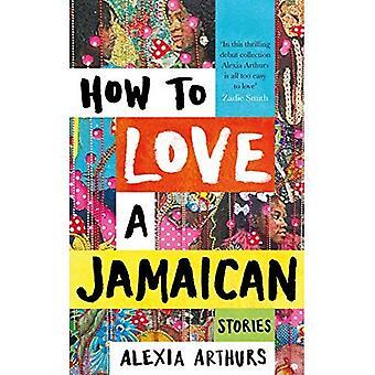 How to Love een Jamaicaanse: verhalen