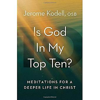 Is God in My Top Ten?: Meditations for a Deeper Life in Christ