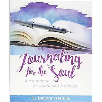 Journaling for the Soul: A� Handbook of Journaling Methods (Revitalize the Soul)