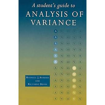 Students Guide to Analysis of Variance by Roberts & Maxwell J.