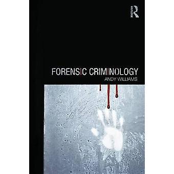 Forensic Criminology af Andy Williams
