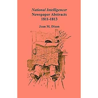 Nationale Intelligencer krant Abstracts 18111813 door Dixon & Joan M.