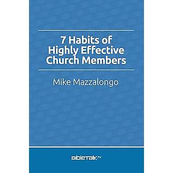 7 Habits of Highly Effective Church Members by Mazzalongo & Mike