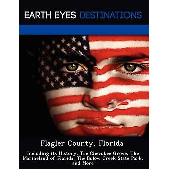 Flagler County Florida inkludert historien Cherokee Grove Marineland Florida Bulow Creek State Park og mer svart & Johnathan