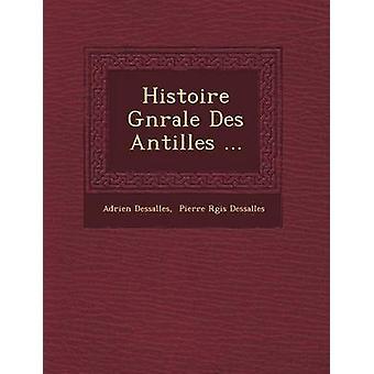 Histoire G N informatie Des Antillen... door Dessalles & Adrien