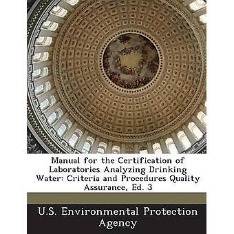 Handbuch für die Zertifizierung von Laboratorien, die Analyse von Trinkwasser Kriterien und Verfahren Qualität Qualitätssicherung HG 3 von U. S. Environmental Protection Agency.