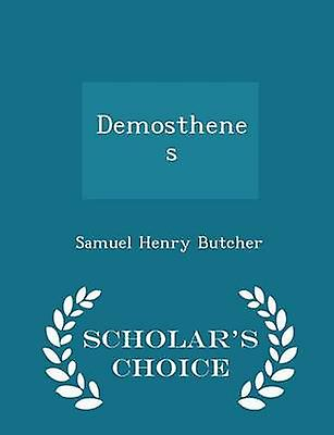 Demosthenes  Scholars Choice Edition by Butcher & Samuel Henry