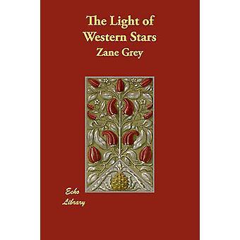 The Light of Western Stars by Grey & Zane