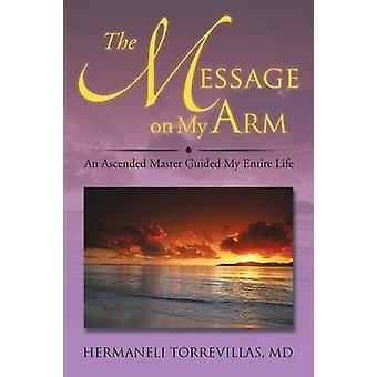 Meddelandet på min Arm en uppstigen mästare styrs hela mitt liv av Torrevillas & MD Hermaneli