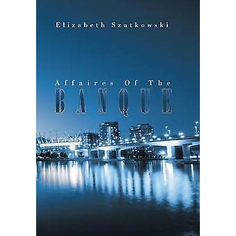 Affaires av Banque av Szatkowski & Elizabeth