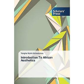 Introduktion till afrikanska estetik av Nchih Nichodemus Yongho